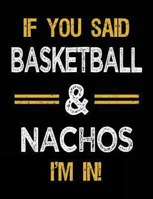If You Said Basketball & Nachos I'm In