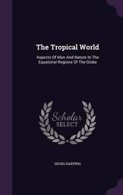 The Tropical World