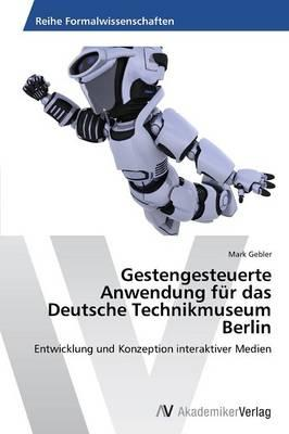 Gestengesteuerte Anwendung für das Deutsche Technikmuseum Berlin