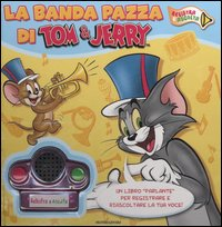 Tom & Jerry. La banda pazza. Con gadget
