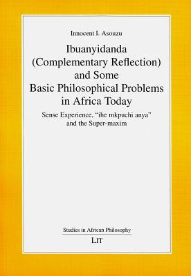 Ibuanyidanda Complementary Reflection and Some Basic Philosophical Problems in Africa Today