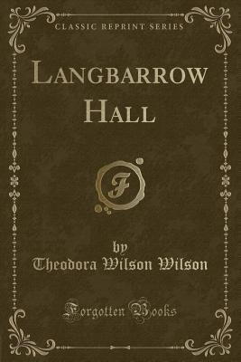 Langbarrow Hall (Classic Reprint)