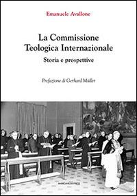 La commissione teologica internazionale. Storia e prospettive