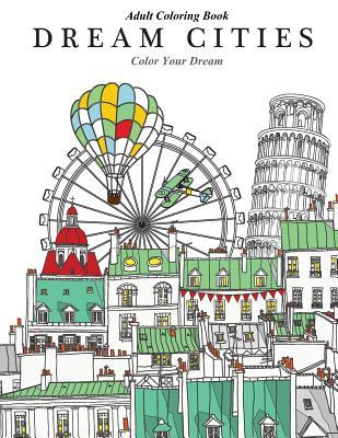 Dream Cities Adult Coloring Book