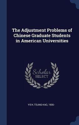 The Adjustment Problems of Chinese Graduate Students in American Universities