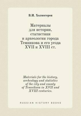Materials for the History, Archeology and Statistics of the City and County of Temnikova in XVII and XVIII Centuries.