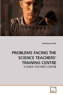 PROBLEMS FACING THE SCIENCE TEACHERS? TRAINING CENTRE
