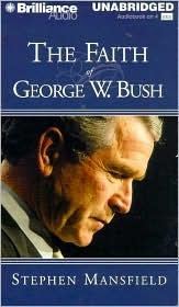 The Faith of George W. Bush