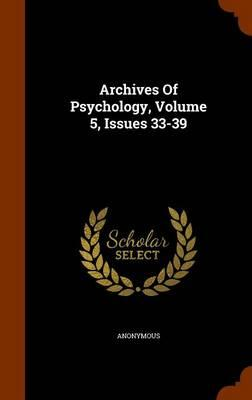 Archives of Psychology, Volume 5, Issues 33-39