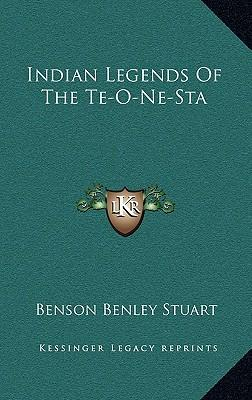 Indian Legends of the Te-O-Ne-Sta