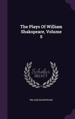 The Plays of William Shakspeare, Volume 5