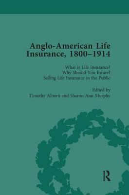 Anglo-American Life Insurance, 1800–1914 Volume 1