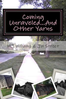 Coming Unraveled...and Other Yarns