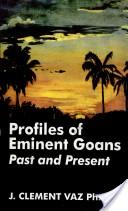 Profiles of eminent Goans, past and present