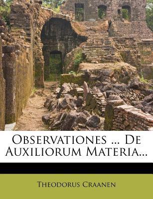 Observationes ... de Auxiliorum Materia...