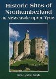 Historic Sites of Northumberland and Newcastle Upon Tyne