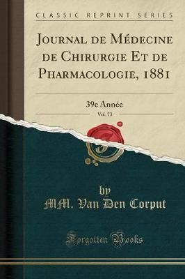 Journal de Médecine de Chirurgie Et de Pharmacologie, 1881, Vol. 73