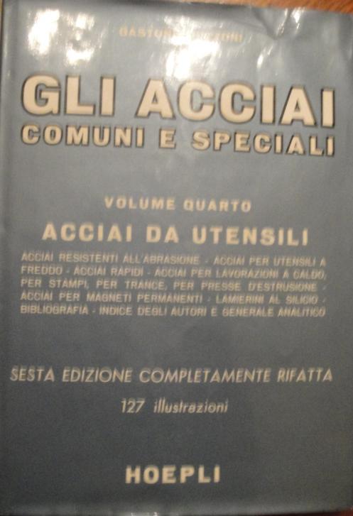 Gli acciai comuni e speciali - vol. 4