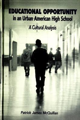 Educational Opportunity in an Urban American High School