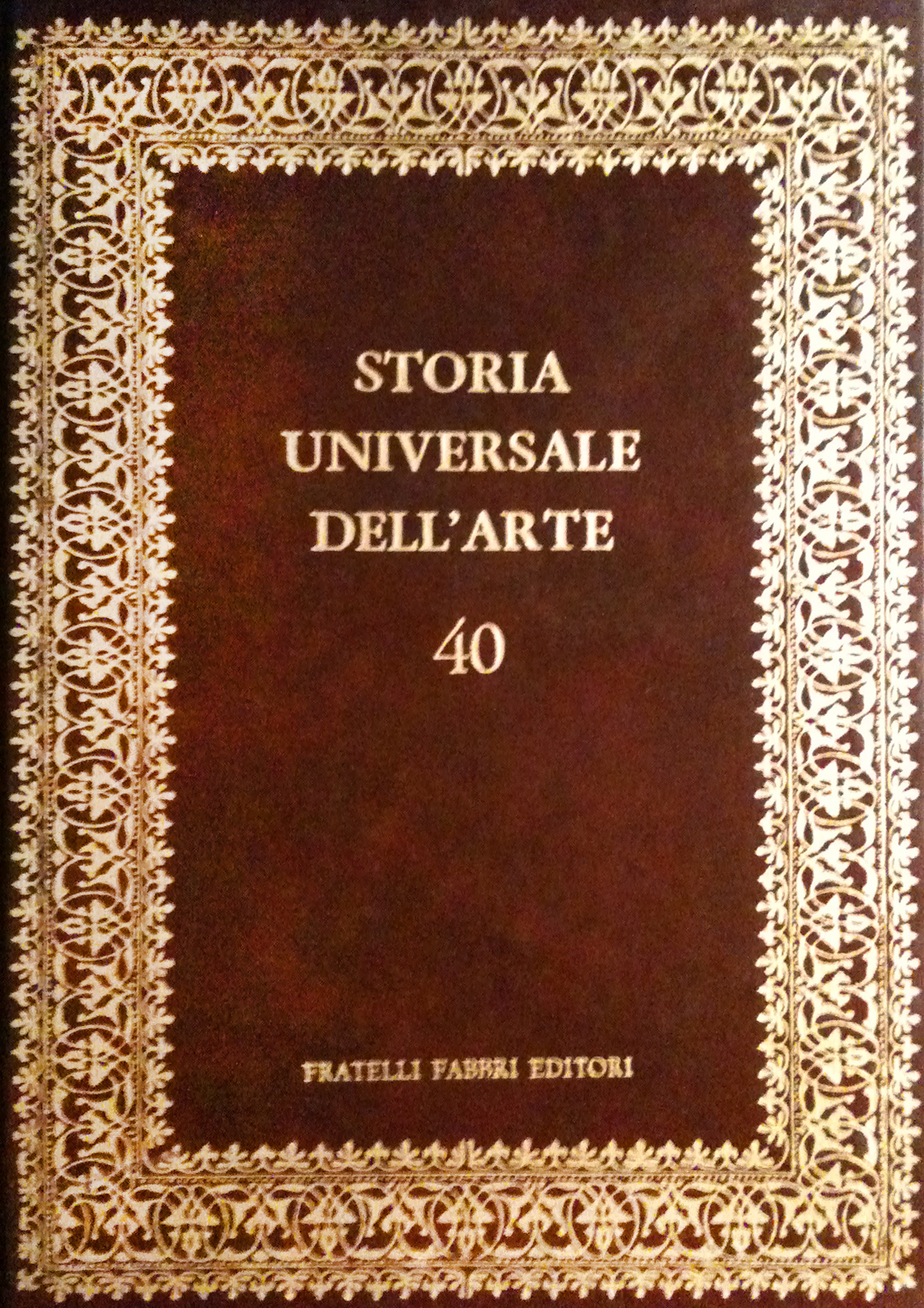 Storia Universale dell'arte. Vol. 40