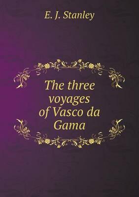 The Three Voyages of Vasco Da Gama