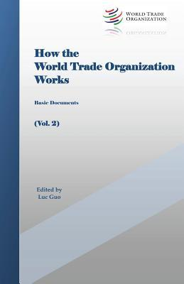 How the World Trade Organization Works
