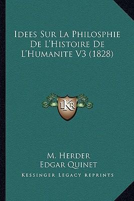 Idees Sur La Philosphie de L'Histoire de L'Humanite V3 (1828)