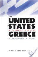 United States and the Making of Modern Greece: History and Power, 1950-1974