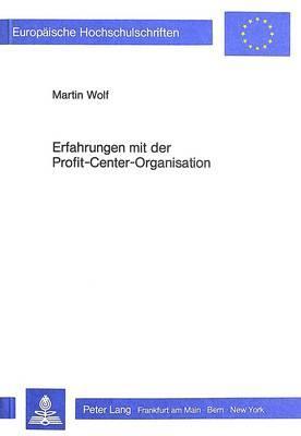Erfahrungen mit der Profit-Center-Organisation