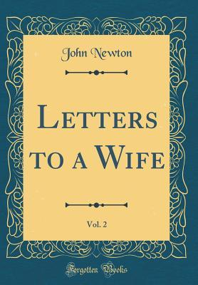 Letters to a Wife, Vol. 2 (Classic Reprint)