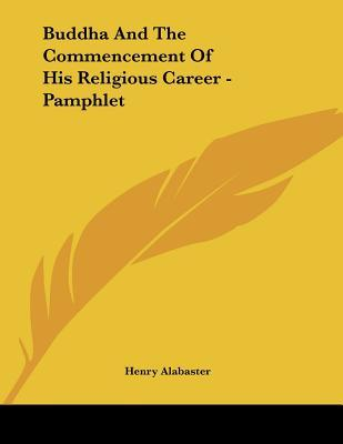 Buddha and the Commencement of His Religious Career