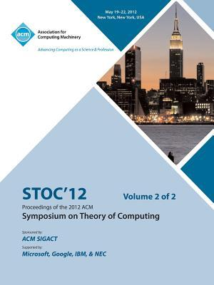 STOC 12 Proceedings of the 2012 ACM Symposium on Theory of Computing V2