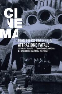Attrazione fatale. Letterati italiani e letteratura dalla pagina allo schermo. Una storia culturale