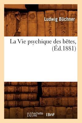 La Vie Psychique des Betes, (ed.1881)