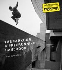 PARKOUR AND FREE-RUNNING HANDBOOK, THE