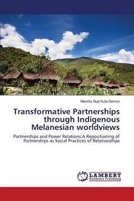 Transformative Partnerships through Indigenous Melanesian worldviews