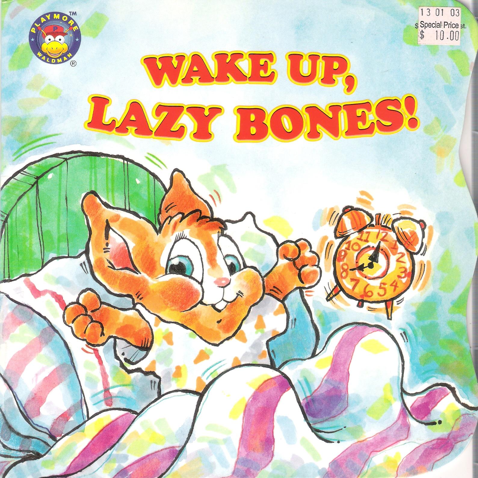Wake Up, Lazy Bones.