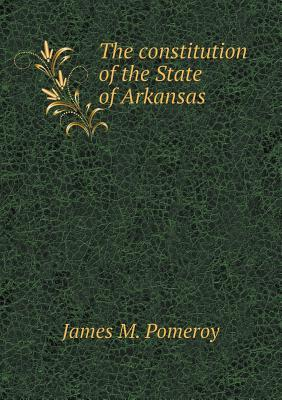 The Constitution of the State of Arkansas