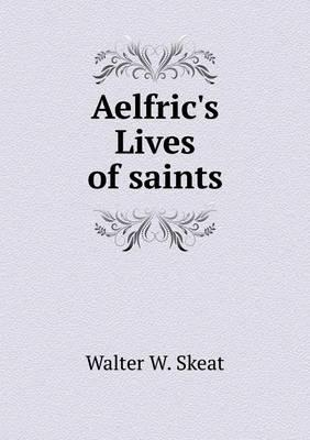 Aelfric's Lives of Saints