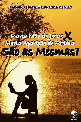 Maria Mãe de Jesus X Maria Aparição de Fátima