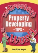 The Greatest Property Developing Tips in the World