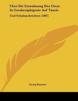 Uber Die Entsuhnung Des Orest in Goethesiphigenie Auf Tauris