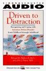DRIVEN TO DISTRACTION RECOGNIZING AND COPING WITH