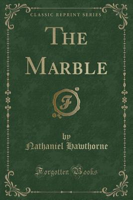 The Marble (Classic Reprint)