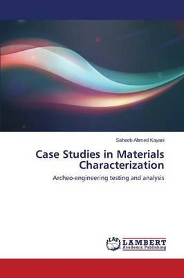 Case Studies in Materials Characterization