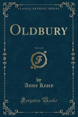 Oldbury, Vol. 2 of 2 (Classic Reprint)
