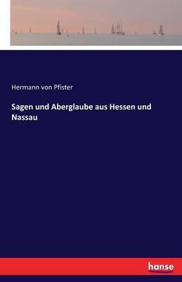 Sagen und Aberglaube aus Hessen und Nassau