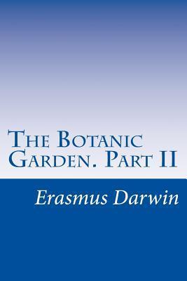 The Botanic Garden. Part II