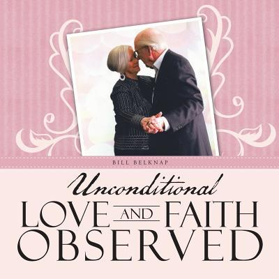 Unconditional Love and Faith Observed