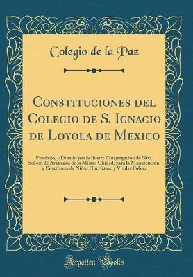 Constituciones del Colegio de S. Ignacio de Loyola de Mexico